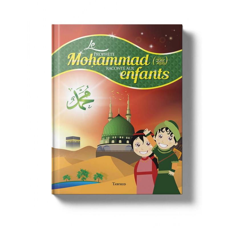 Le Prophète Mohammad (saws) raconté aux enfants
