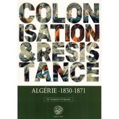 Colonisation & Résistance : Algérie (1830-1871), de S.E Zaimeche Al-Djazairi