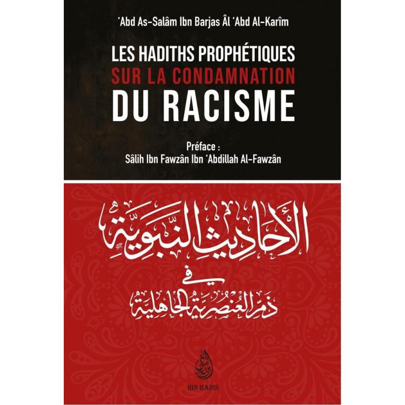 Les hadiths prophétiques sur la condamnation du racisme, de 'Abd As-Salâm Ibn Barjas Âl 'Abd Al-Karim