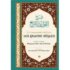Le commentaire du Livre Les Quatre règles, de Cheik et Imam Mohammed Ibn 'Abd Al-Wahab, par Abd Ar-Razzâq Abd Al-Muhsin al-Badr