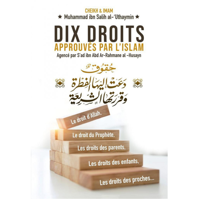 Dix Droits approuvés par l'Islam, de Muhammed Ibn Salih al-Uthaymin, Bilingue (Français- Arabe)