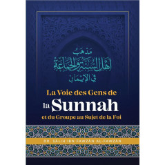 La Voie des Gens de la Sunnah et du Groupe au Sujet de la Foi, de Dr Sâlih Ibn Fawzân Al Fawzân