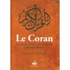 Le Coran - Essai de traduction et annotations par Maurice Gloton, Edition bilingue (Français-Arabe)