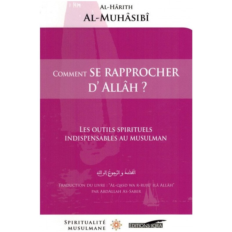 Comment se rapprocher d'Allâh ? d'après Al-Hârith Al-Muhâssibî