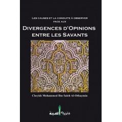 Les Causes et La Conduite à Observer Face Aux Divergences D'Opinions Entre Les Savants d'apres Al-Othaymin