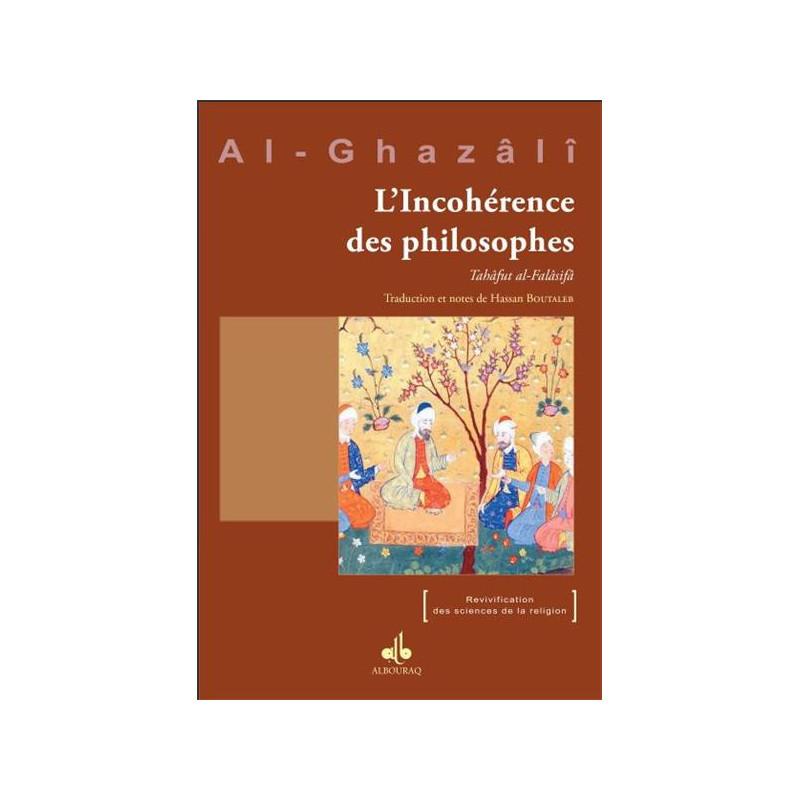 L'incohérence des philosophes (Tahâfut al-Falâsifâ), d'Al-Ghazâlî