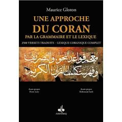 UNE APPROCHE DU CORAN - PAR LA GRAMMAIRE ET LE LEXIQUE d'après Maurice Gloton