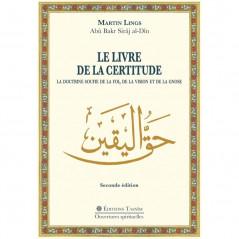 Le Livre de la Certitude : La doctrine soufie de la Foi, de la Vision et de la Gnose, de Matin Lings (Seconde édition)