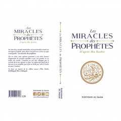 Les Miracles des Prophètes d'après Ibn Kathîr