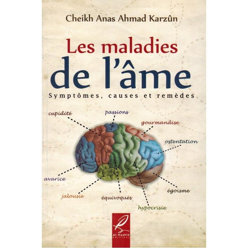 Les Maladies de L' Âme  - Symptômes, causes et remèdes - d'après Anas Ahmad Karzun