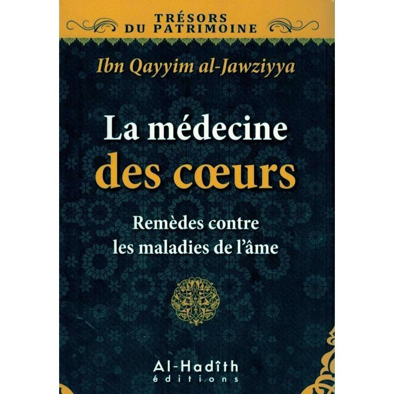 La médecine des cœurs - Remèdes contre les maladies de l'âme, de Ibn Qayyim al-Jawziyya