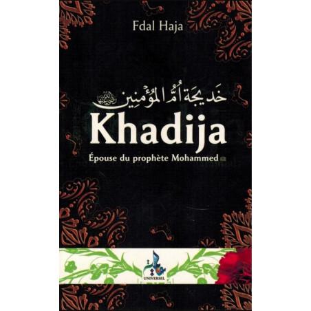 Khadija, Epouse du Prophète Mohammed d'après Fdal Haja