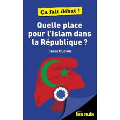 Quelle Place pour L'Islam dans la Republique ? pour les Nul - Ça fait débat ! - d'après Tareq Oubrou