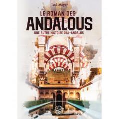 Le Roman des Andalous: Une autre histoire d'Al-Andalous de 'Issâ Meyer, Collection Islâm d'Europe, Éditions Ribât