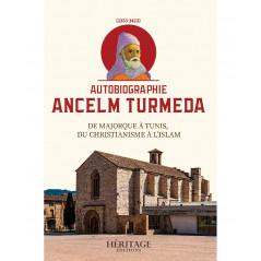 Autobiographie Ancelm Turmeda (1355-1423) : De Majorque à Tunis, du Christianisme à l'Islam
