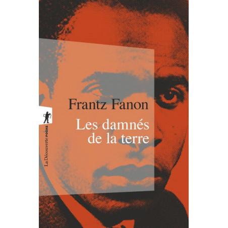 Les damnés de la terre, de Frantz Fanon (Format de Poche)