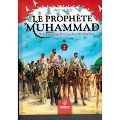 Le Prophète Muhammad (Psl) - Tome 2 (De la bataille de Badr au décès du prophète), de Mehmet Doğru
