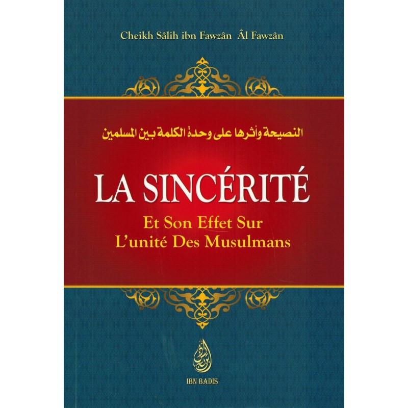 La Sincérité et son effet sur l'unité des Musulmans , de Sâlih ibn Fawzân Al-Fawzân