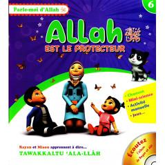 Allah est le protecteur, Série Parle moi d'Allah (6)