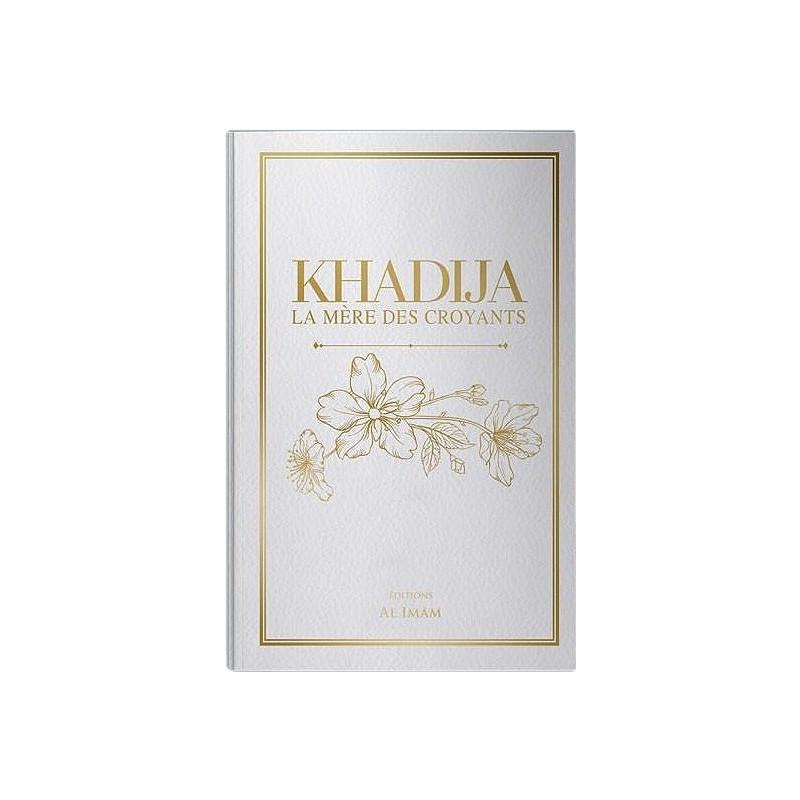 Khadija, La Mère des Croyants