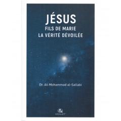 Jésus Fils De Marie, La Vérité Dévoilée, de Dr.Ali Mohammad Al-Sallabi
