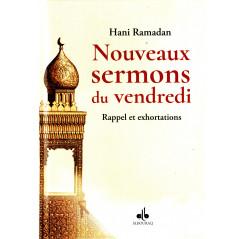 Nouveaux Sermons du Vendredi (Rappel et Exhortations), de Hani Ramadan