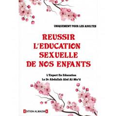 Réussir l'éducation sexuelle de nos enfants (Uniquement pour les adultes), de Dr Abdallah Abd Al-Mu'ti