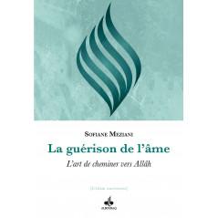 La guérison de l'âme (L'art de cheminer vers Allah), de Sofiane Meziani