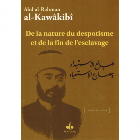 De la nature du despotisme et de la fin de l'esclavage, de Abd al-Rahman al-Kawâkibî