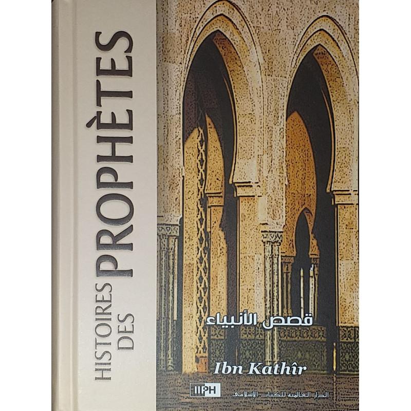 Histoires des Prophètes , de Ibn Kathir, IIPH Éditions