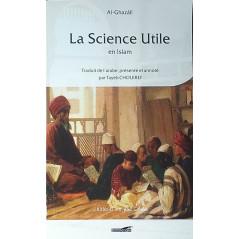 La Science Utile en Islam, de Al-Ghazâlî, Traduit de l'arabe, présenté et annoté par Tayeb Chouiref