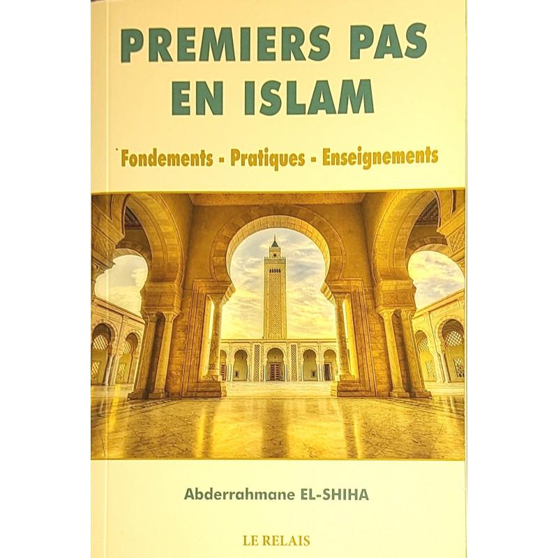 Premiers pas en islam d'après Abderrahmane EL-SHIHA - Traduction Yaqub Chérif - Éditions 2021