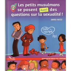 Les petits musulmans se posent aussi des questions sur la sexualité ! d'après Amina Nassi