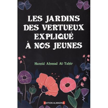 Les JARDINS DES VERTUEUX EXPLIQUE A NOS JEUNES d'après Hamid Ahmed At-Tahir