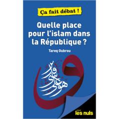 Quelle Place pour L'Islam dans la République ? Tarek Oubrou, Pour les Nuls, Ça fait débat !
