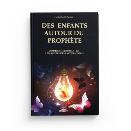 Des enfants autour du prophète : Comment Muhammad (saw) a éduqué les jeunes compagnons, de Hesham Al-Awadi, Muslimcity éditions