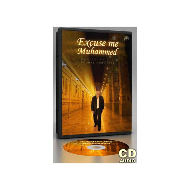 CD- Excuse me Muhammed (Pease be upon him) sur Librairie Sana