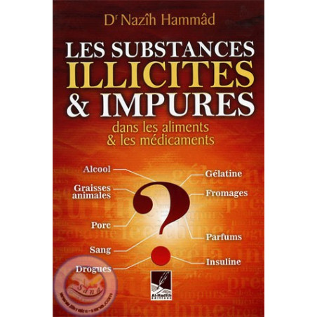 les substances illicites et impures (dans les aliments et les médicaments)