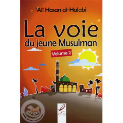 La voie du jeune musulman volume 2