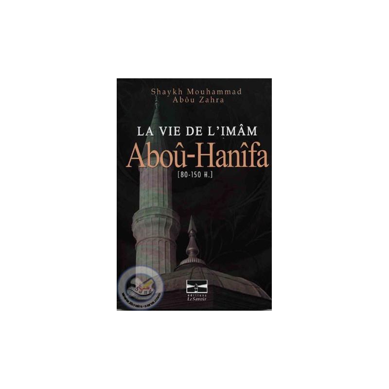 La vie de l'imam Abou Hanifa (80-150H) sur Librairie Sana