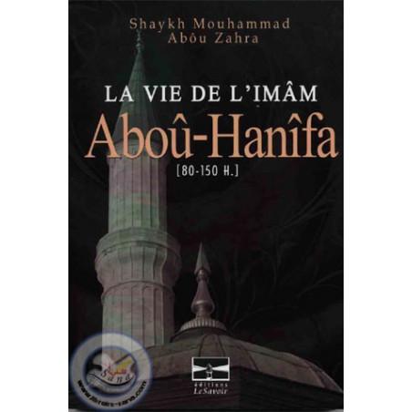 La vie de l'imam Abou Hanifa (80-150H)