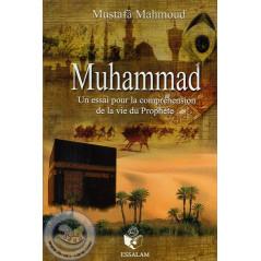 Muhammad un essai pour la compréhension de la vie du Prophète