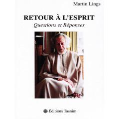 Retour à L'esprit - Questions et Réponses - de Martin Lings