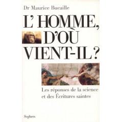 L'Homme d'où vient-il ? d'après Maurice Bucaille