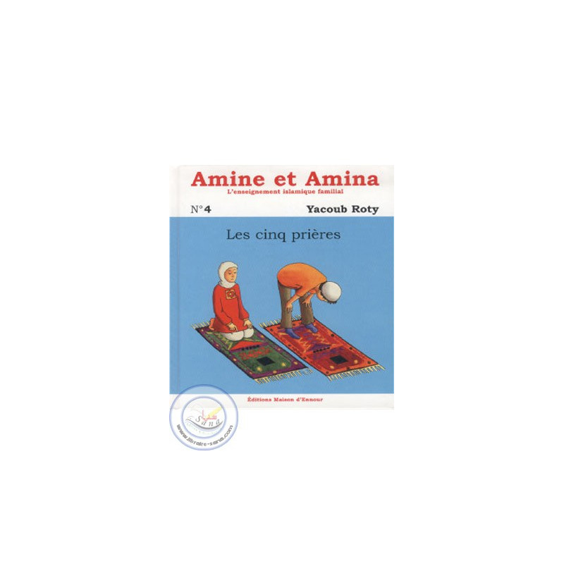 Amine et Amina 4 - Les 5 prières sur Librairie Sana