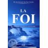 La Foi, ses fondements, sa réalité et ce qui l'invalide sur Librairie Sana