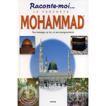 Raconte-moi le Prophète Mohammad