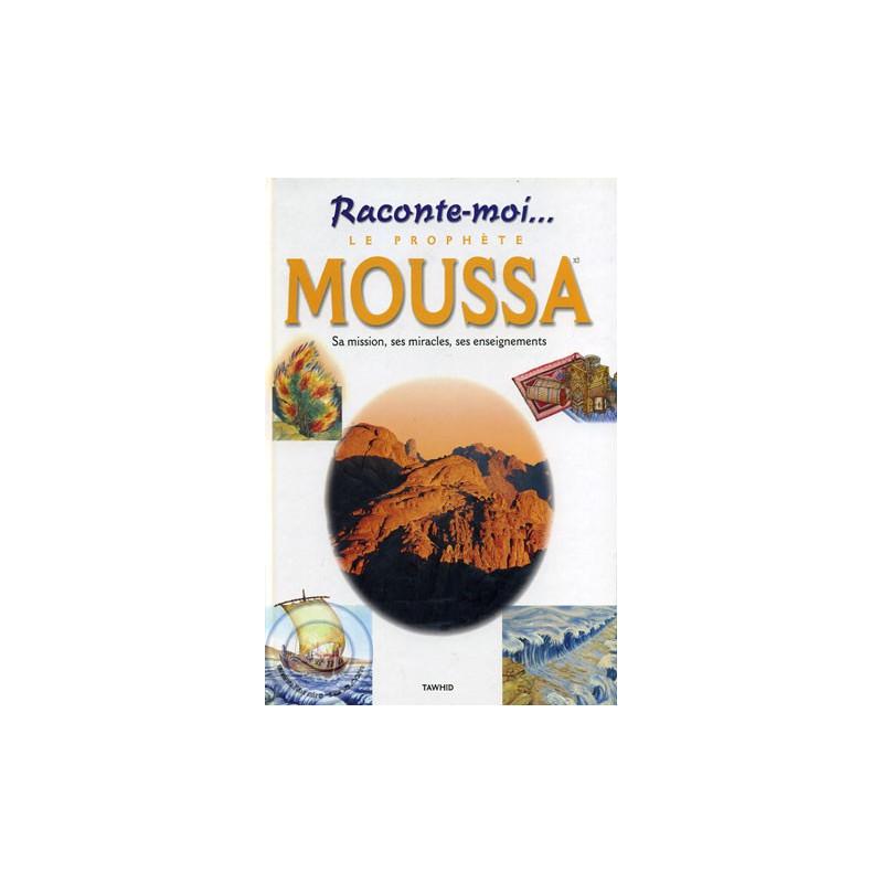 Raconte-moi le Prophète Moussa sur Librairie Sana