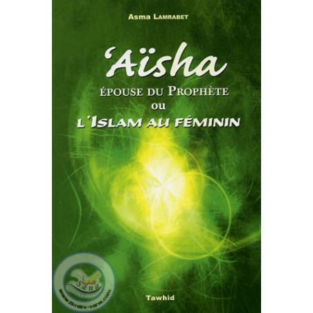 Aïsha ou l'Islam au féminin