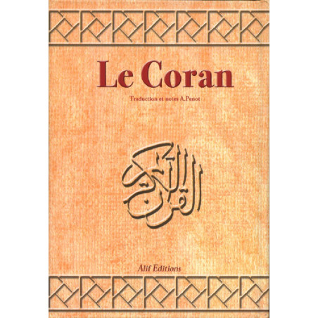 Le Coran (Traduction et notes A.Penot)